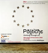 Meeting | Politiche – thinking through art will be a two-days meeting with eight invited European no-profit organizations: 26cc, Casco Office for Art, Design and Theory, Center in Galerija P74, Platform Garanti, press to exit project space, SPACE, Sparwasser HQ and Tranzit |