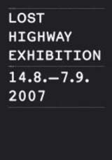 Special project │August 14th 2007, at 9 p.m. at Škuc Gallery in Ljubljana is the opening of the exhibition Lost Highway Expedition